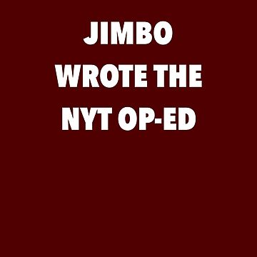 Jimbo Wrote The NYT Op Ed Game Day Signs Shirt by ravishdesigns