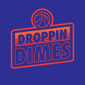 Droppin Dimes Basketball T-Shirt  by JNicheMerch2018