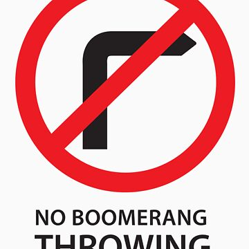 No Boomerang throwing  by JAZZMO