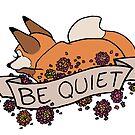 be quiet by eglads