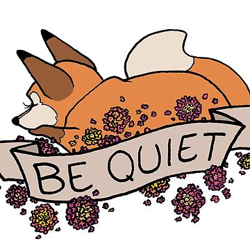 be quiet by eglads