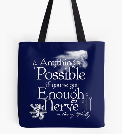 Anything's Possible If You've Got Enough Nerve Tote Bag
