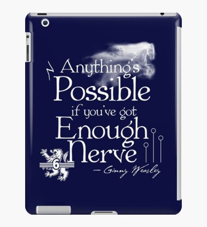 Anything's Possible If You've Got Enough Nerve iPad Case/Skin