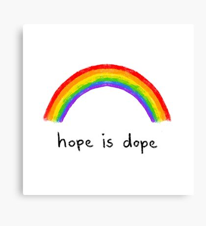 hope is dope  Canvas Print