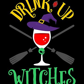 Drink Up Witches by VomHaus