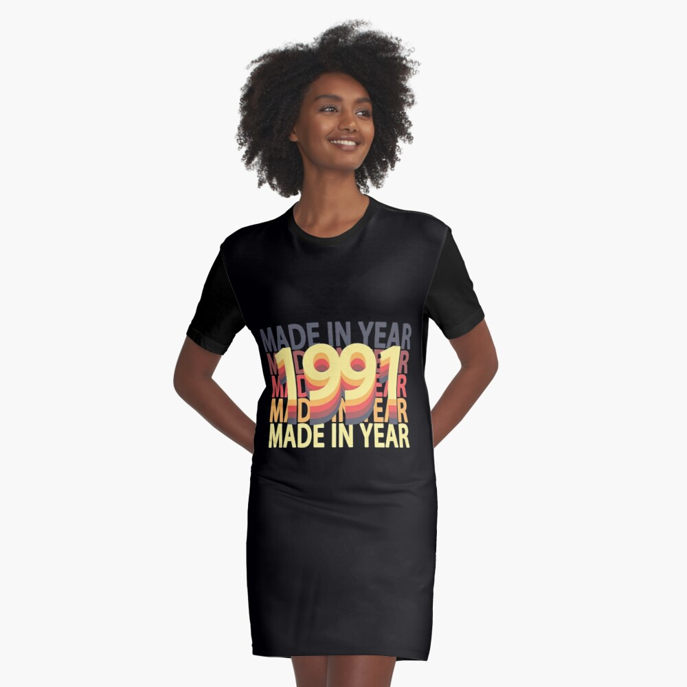 Born In Year 1991 Birthday Made In Gift Graphic T-Shirt Dress Front