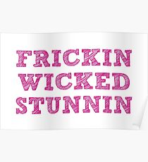 Legally Blonde: Frickin Wicked Stunin Poster