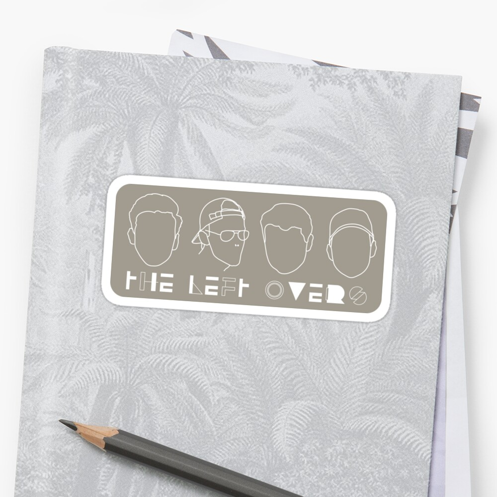 Left Over Sticker 12 by TheLeftOversPod
