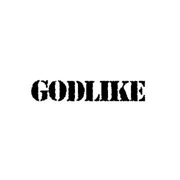 GODLIKE by tccdesigns
