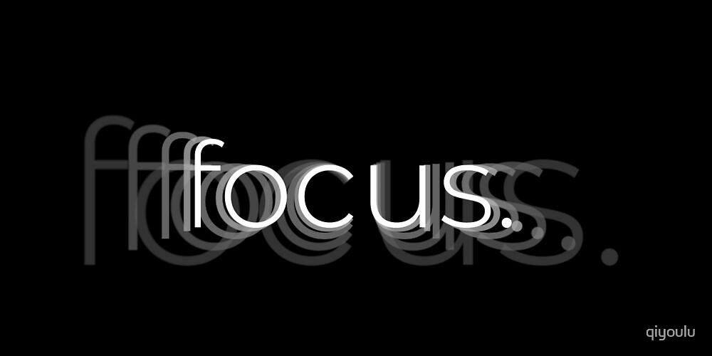 focus. by qiyoulu