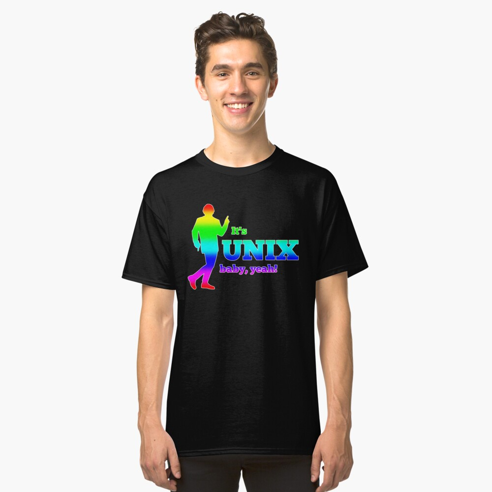 Funny Gift - It's Unix Baby Yeah Classic T-Shirt Front