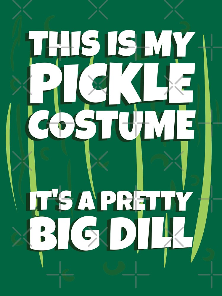 Dill Pickle T-Shirt Easy Halloween Costume Idea by EstelleStar