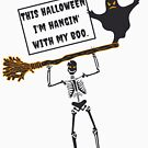 Funny This Halloween I'm Hanging With My Boo Skeleton Ghost & Broomstick (Design Day 251) by TNTs