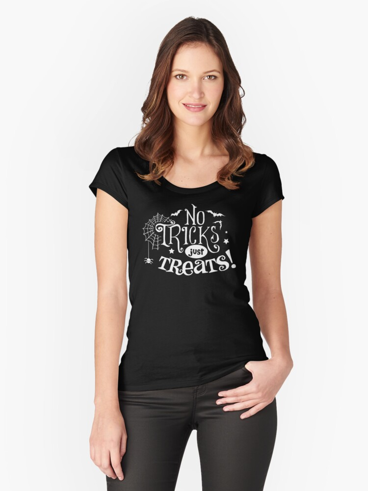 No Tricks, Just Treats Halloween Women's Fitted Scoop T-Shirt Front