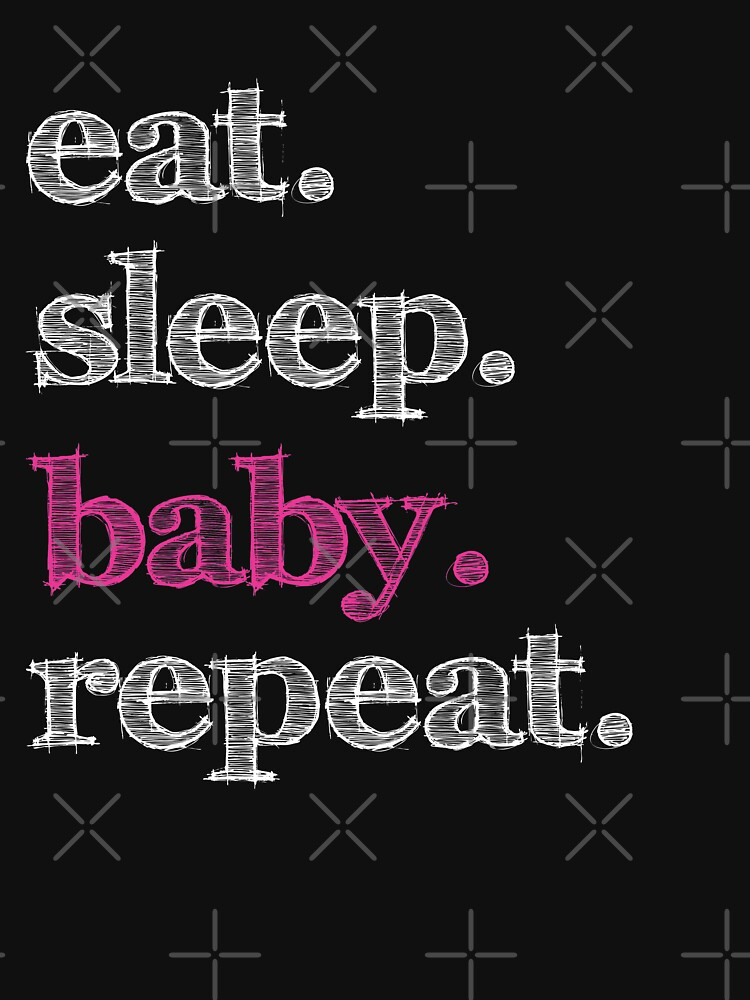 Eat, Sleep, Repeat - Baby by MN-Design-W40