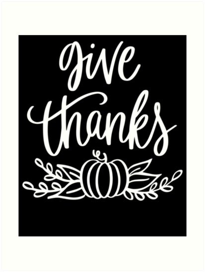 Give Thanks Thanks Giving Celebrate With Family by Cameronfulton