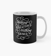 Nothing Adventured Nothing Gained Always Go Adventuring Inspier Mug