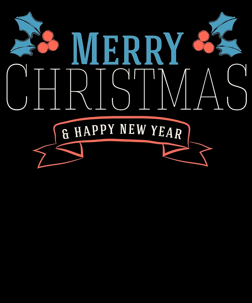 Merry Christmas Happy New Year Graphic Design For All by Cameronfulton