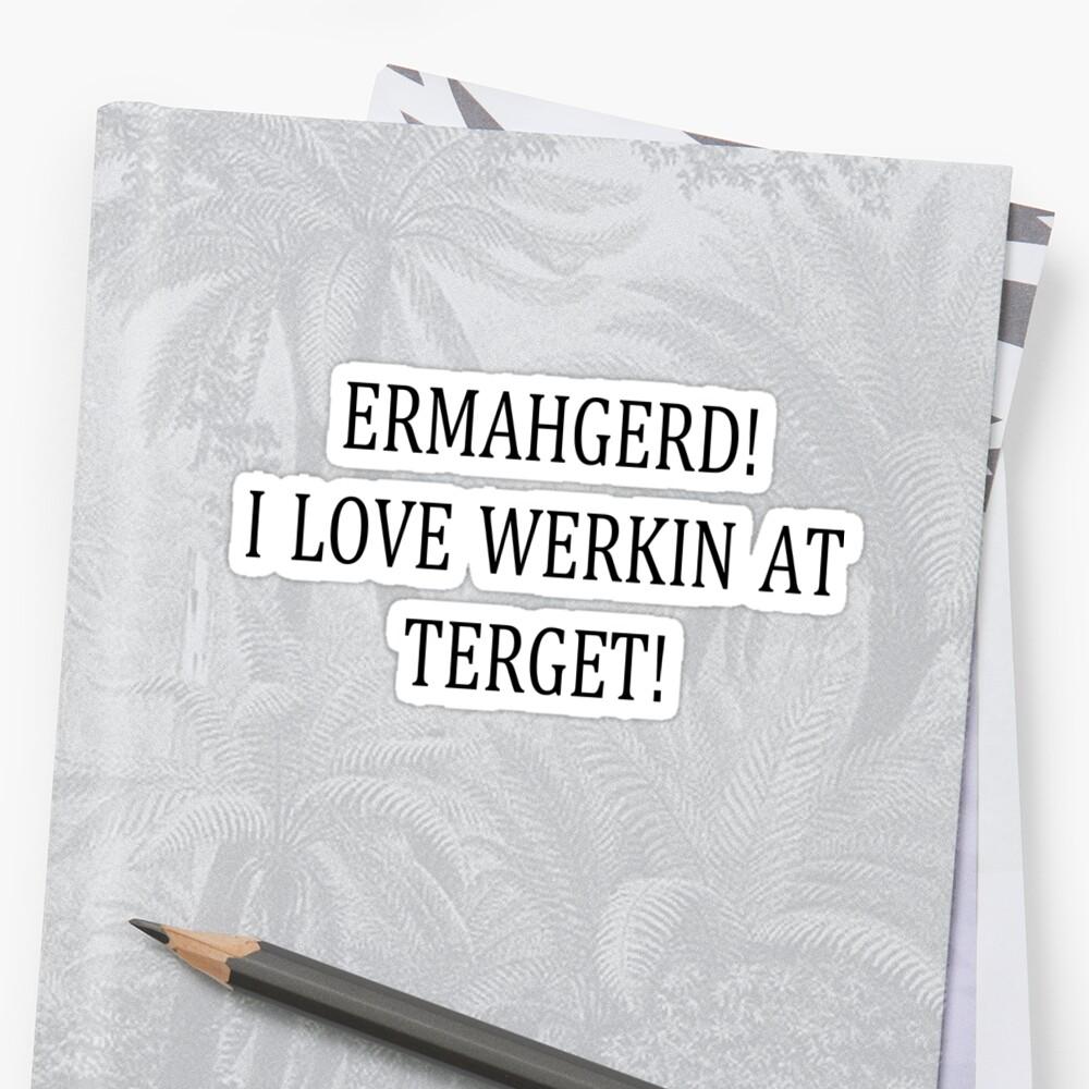 ERMAHGERD TERGET by Cortney Alfaro