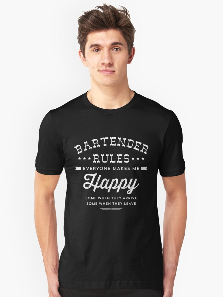 Bartender Rules Everyone Makes Me Happy T Shirt Unisex T-Shirt Front