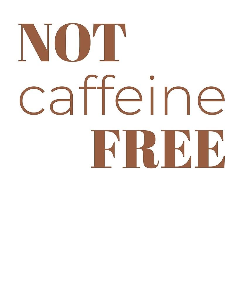 Not coffeine free slogan by ShelchkovY