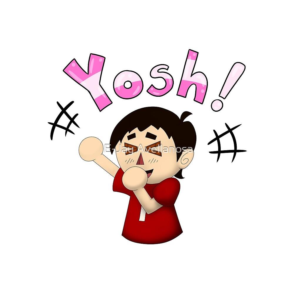 Yosh! by E-Jay Avellanosa