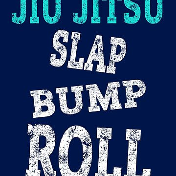 Jiu Jitsu BJJ Fan Trainer Shirt Gift Slap Bump Roll  by niftee