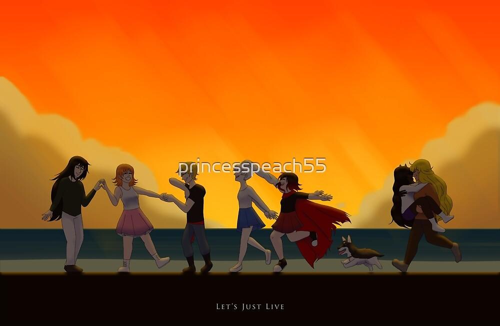 RWBY - Let's Just Live by princesspeach55