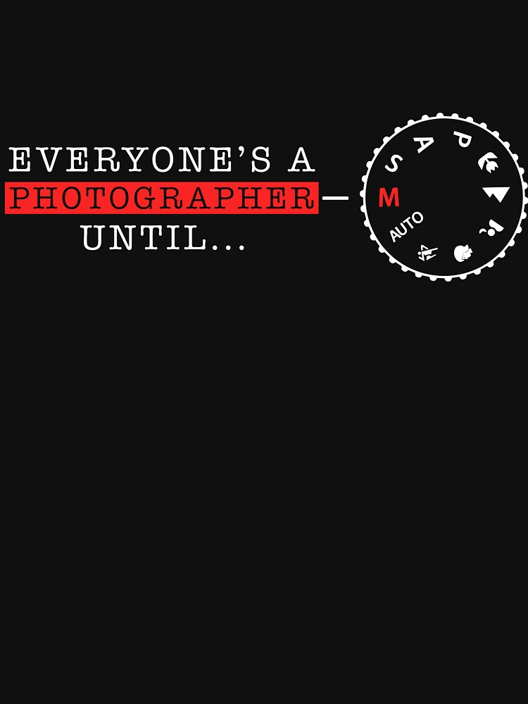 Photographer - Manual Mode Funny Camera Gift by DVIS