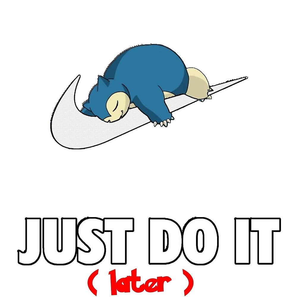 JUST DO IT  (later) by Mister R