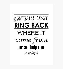 Put That Ring Back Photographic Print