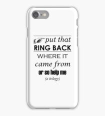 Put That Ring Back iPhone Case/Skin