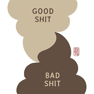 Good Shit & Bad Shit by 73553