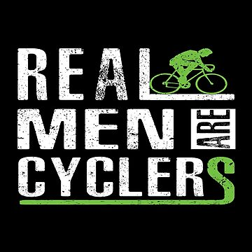 Real Men Are Cyclers by SmartStyle