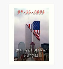 9-11 - We Will Never Forget Art Print