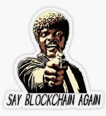 SAY BLOCKCHAIN AGAIN Transparent Sticker