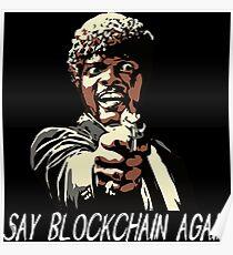 SAY BLOCKCHAIN AGAIN Poster