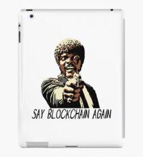 SAY BLOCKCHAIN AGAIN iPad Case/Skin
