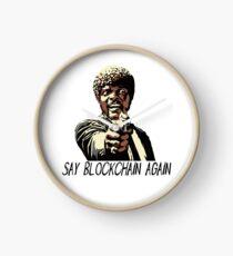 SAY BLOCKCHAIN AGAIN Clock