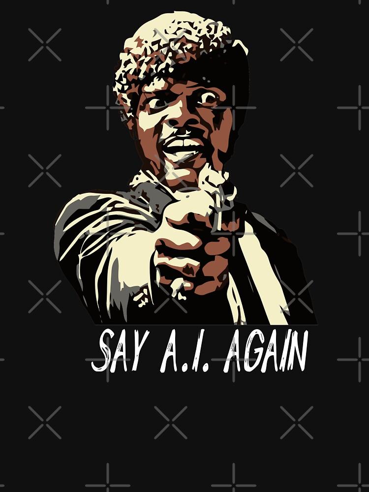 SAY A.I. AGAIN by grantsewell