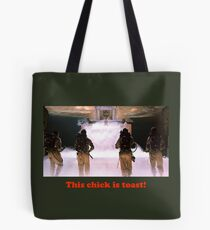 This chick is toast! Tote Bag