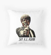 SAY A.I. AGAIN Throw Pillow