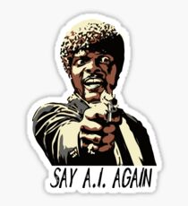 SAY A.I. AGAIN Sticker