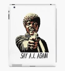 SAY A.I. AGAIN iPad Case/Skin