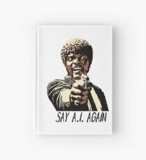 SAY A.I. AGAIN Hardcover Journal