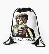 SAY A.I. AGAIN Drawstring Bag