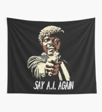 SAY A.I. AGAIN Wall Tapestry