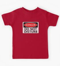 DANGER DO NOT DISTURB FAKE FUNNY SAFETY SIGN SIGNAGE Kids Clothes