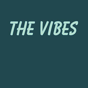 The vibes  by Delight4Delife