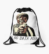 SAY BIG DATA AGAIN Drawstring Bag
